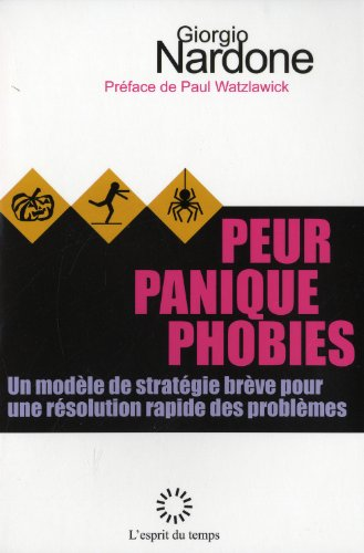 Peur, panique, phobies : un modèle de stratègie brève pour une résolution rapide des problèmes