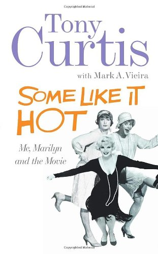 Some Like It Hot: Me, Marilyn and the Movie