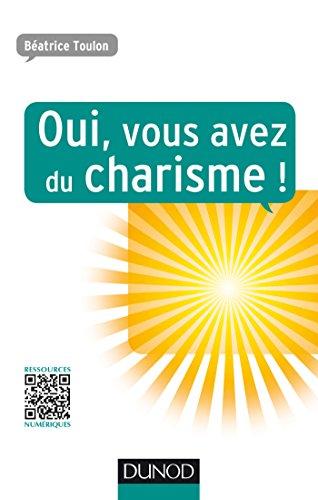 Oui, vous avez du charisme ! par Béatrice Toulon