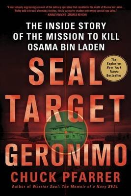[(Seal Target Geronimo : The Inside Story of the Mission to Kill Osama Bin Laden)] [By (author) Chuck Pfarrer] published on (September, 2012)