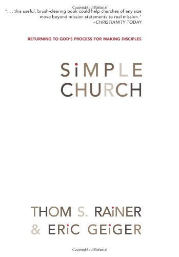 Simple Church: Returning to God's Process for Making Disciples by Rainer, Thom S., Geiger, Eric unknown Edition [Paperback(2006)]