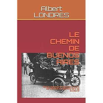 LE CHEMIN DE BUENOS AIRES: Roman reportage français sur la traite des blanches en Argentine dans les années 30