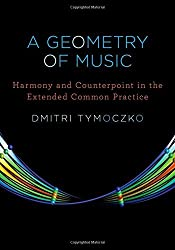 A Geometry of Music: Harmony and Counterpoint in the Extended Common Practice (Oxford Studies in Music Theory) by Dmitri Tymoczko (2011-03-21)