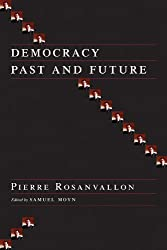 Democracy Past and Future (Columbia Studies in Political Thought/Political History)