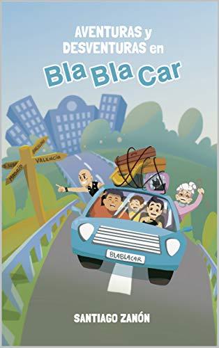 Aventuras y desventuras en BlaBlaCar: Lo que necesitas saber para perder el miedo a compartir coche