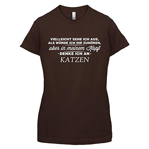 Vielleicht sehe ich aus als würde ich dir zuhören aber in meinem Kopf denke ich an Katzen - Damen T-Shirt - 14 Farben Dunkles Schokobraun