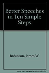 Better Speeches in Ten Simple Steps, Revised 2nd Edition