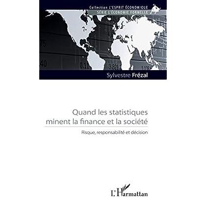 Quand les statistiques minent la finance et la société: Risque, responsabilité et décision (L'esprit économique)