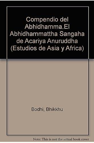Descargar gratis Compendio Del Abhidhamma: El Abhidhammattha Sangaha De Acariya Anuruddha de Bhikkhu Bodhi