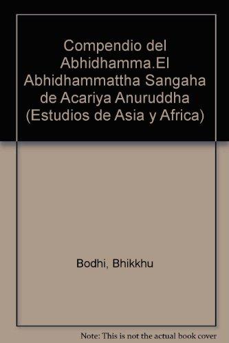 Compendio Del Abhidhamma: El Abhidhammattha Sangaha De Acariya Anuruddha