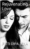 Rejuvenating Love (English Edition)