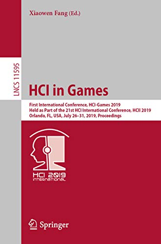 HCI in Games: First International Conference, HCI-Games 2019