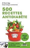 500 recettes antidiabète - De l'entrée au dessert, les meilleures recettes ultra-rapides