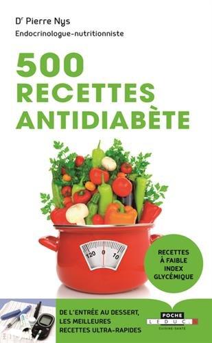 500 recettes antidiabète : De l'entrée au dessert, les meilleures recettes ultra-rapides