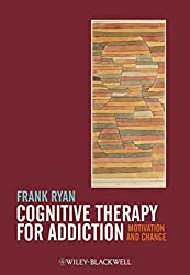 Cognitive Therapy for Addiction: Motivation and Change
