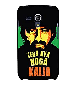 Tera Kya Hoga Kalia Hard Polycarbonate Designer Back Case Cover for Samsung Galaxy S3 Mini I8190 :: Samsung I8190 Galaxy S III Mini :: Samsung I8190N Galaxy S III Mini