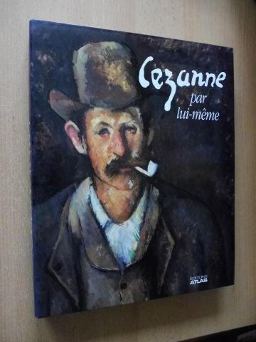 Cézanne par lui meme par dessins, correspondance rassemblés par) Richard Kendall (tableaux
