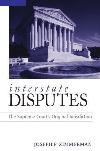 Interstate Disputes: The Supreme Court's Original Jurisdiction by Joseph F. Zimmerman (2007-06-01)