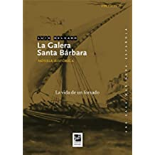 La galera Santa Bárbara: La vida de un forzado (Una saga marinera española nº 1)