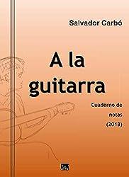 A la guitarra (Spanish Edition)