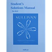 Student's Solutions Manual for Algebra and Trigonometry by Michael Sullivan (2015-01-16)
