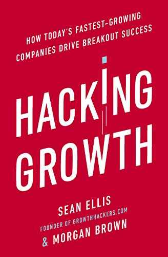 hacking-growth-how-todays-fastest-growing-companies-drive-breakout-success
