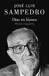 Días en blanco: Poesía Completa par José Luis Sampedro
