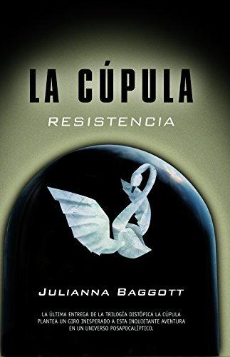 Resistencia (Trilogía La Cúpula) par Juliana Baggott