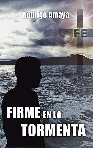 Firme en la tormenta por Rodrigo Amaya