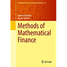 Methods of Mathematical Finance (Probability Theory and Stochastic Modelling)