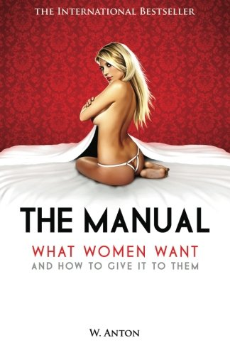 the-manual-what-women-want-and-how-to-give-it-to-them