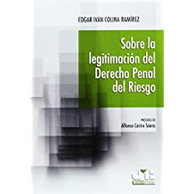 Sobre La Legitimación Del Derecho Penal Del Riesgo (Bosch Penal)