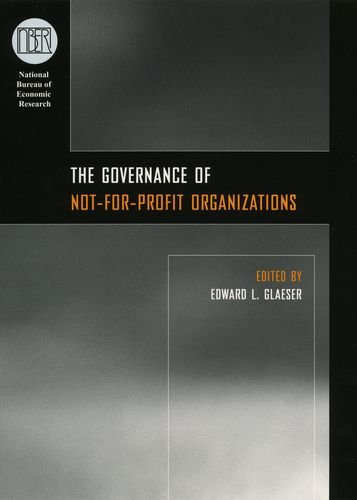 The Governance of Not-For-Profit Organizations (National Bureau of Economic Research Conference Report)