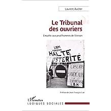 Le Tribunal des ouvriers: Enquête aux prud'hommes de Vierzon