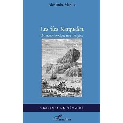 Les îles Kerguelen: Un monde exotique sans indigène