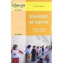 Viviendo el barrio: Haciendo escuela de 0 a 6 años (Temas de infancia)