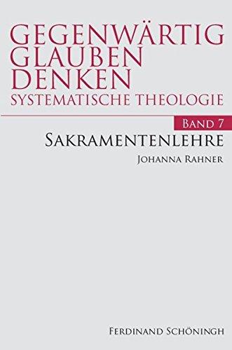 Sakramentenlehre (Gegenwärtig Glauben Denken - Systematische Theologie)