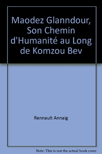 Maodez Glanndour, Son Chemin d'Humanité au Long de Komzou Bev
