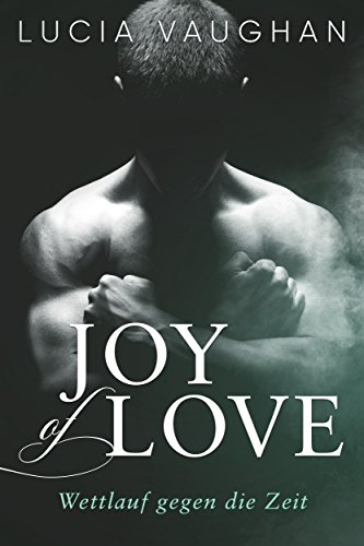 Joy of Love: Wettlauf gegen die Zeit von [Vaughan, Lucia]