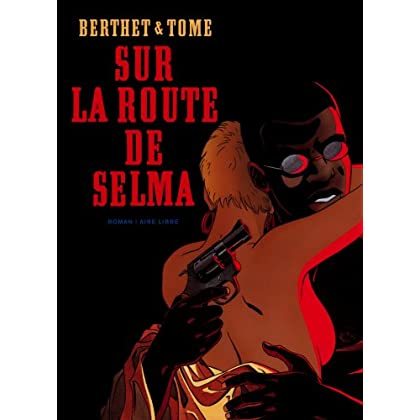 Sur la route de Selma - tome 1 - Sur la route de Selma-Roman (RAL)