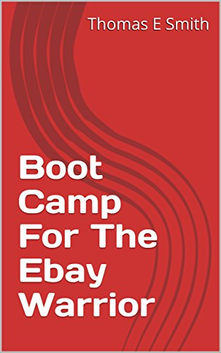 Boot Camp For The Ebay Warrior (English Edition)