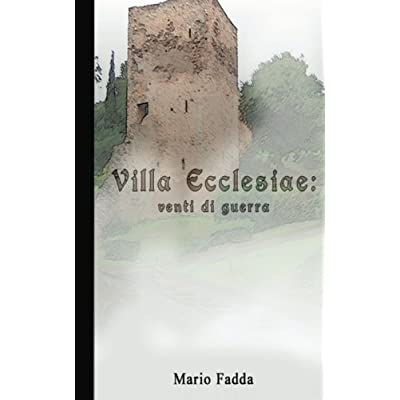 Villa Ecclesiae: Venti Di Guerra: Volume 1