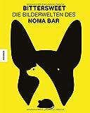 Produkt-Bild: BitterSweet: Die Bilderwelten des Noma Bar