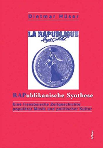 RAPublikanische Synthese. Eine französische Zeitgeschichte populärer Musik und politischer Kunst