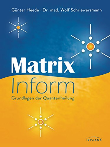 Matrix Inform: Grundlagen der Quantenheilung