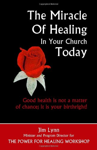 The Miracle Of Healing In Your Church Today