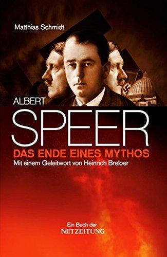 Albert Speer - Das Ende eines Mythos: Speers wahre Rolle im Dritten Reich