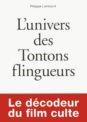 Petit livre de - L'Univers des Tontons flingueurs par Philippe LOMBARD