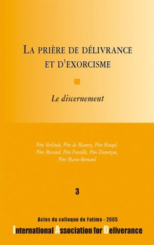 La prière de délivrance et d'exorcisme : Le discernement - Colloques de l'IAD - n°3 -