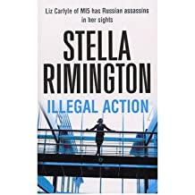 [ Illegal Action ] By Rimington, Stella ( Author ) Oct-2008 [ Paperback ] Illegal Action